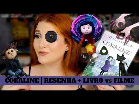 CORALINE   RESENHA + LIVRO vs FILME