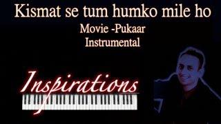 Kismat Se Tum Humko Mile Ho-(Pukaar)-Instrumental