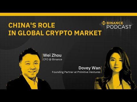 #Binance Podcast Episode 19 - China's Role in Global Crypto Market