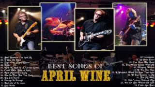 April Wine Greatest Hits - Best April Wine Songs