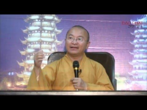 Đạo Phật pháp môn và đạo Phật nguyên chất (15/12/2013) Thích Nhật Từ
