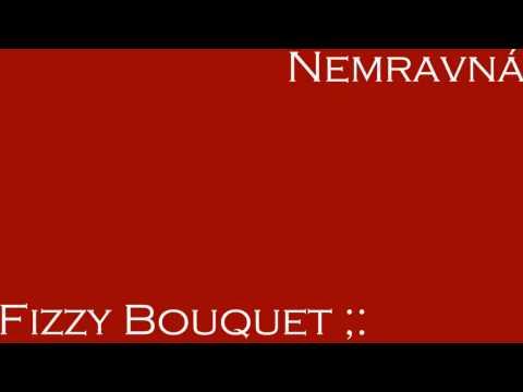 Fizzy Bouquet ;: - Fizzy Bouquet ;: Nemravná