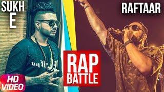 Latest Punjabi Songs 2017 | Rap Battle | Sukh E | Raftaar | Punjabi Audio Song