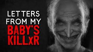 """""""Letters From My Baby's Killxr"""" Creepypasta"""