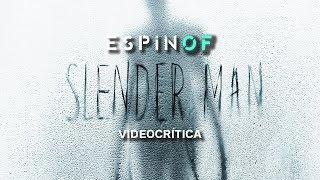 Crítica 'SLENDER MAN' | Opinión