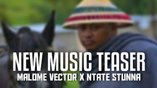 Malome Vector X Ntate Stunna - New Music Teaser