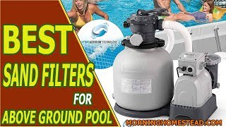 Top 5 Best Sand Filters for Above Ground Pool [2019]