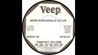 Timothy Wilson   Hey Girl Do You Love Me   Raresoulie