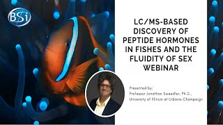 Discovery of Peptide Hormones in Fishes and the Fluidity of Sex Webinar