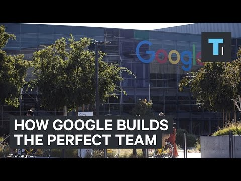How Google builds the perfect team - Tech Insider
