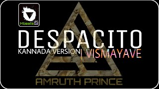 Despacito Kannada Version-Vismayave By Amruth Prin - zevegamusic