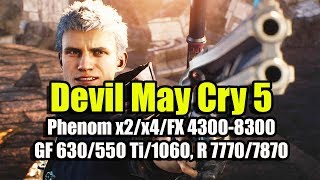 Devil May Cry 5 на слабом ПК (Phenom x2/x4/FX 4300-8300, GT 630/GTX 550 Ti/1060, HD 7770/7870)