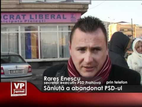 Săniuţă a abandonat PSD-ul