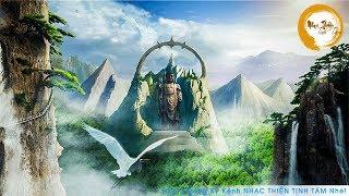 Nhạc Thiền Tịnh Tâm - Ngày Mới Tràn Đầy Năng Lượng - Nhẹ Nhàng Thư Thái Và Bình An