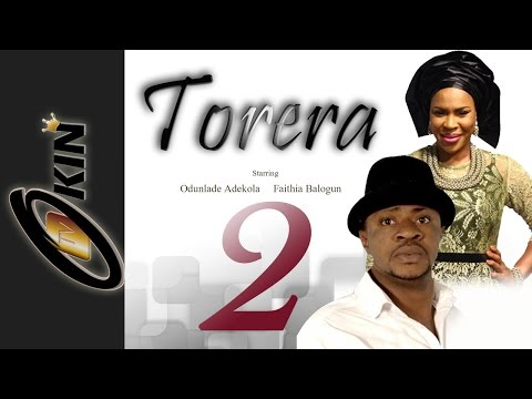 TORERA 2 Latest Movies Release 2015 | Odunlade Aekola | Fathia Balogun