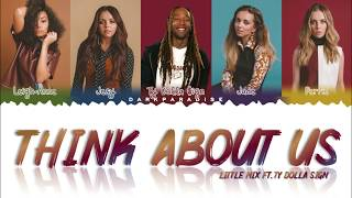 Little Mix   Think About Us Ft. Ty Dolla $ign (Color Coded Lyrics)