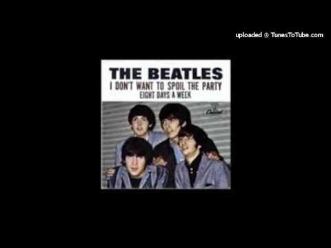 The Beatles - I don't want to spoil the party