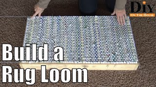How To Build A Rug Weaving Loom For Weaving Projects - Homemade Rug Loom
