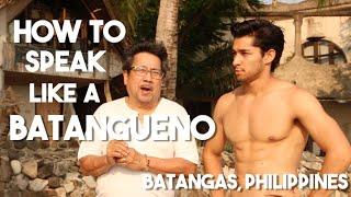 Salitang Batangas (How To Speak Like A Batangueno W/ Leo Martinez)