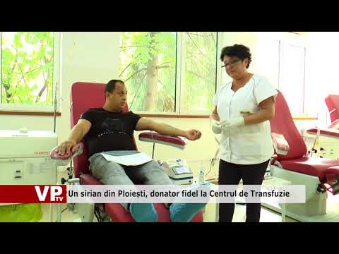 Un sirian din Ploiești, donator fidel la Centrul de Transfuzie