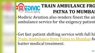 Take Very Comfortable Relocation Train Ambulance Patna to Delhi by Medivic
