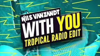 Nils Van Zandt - With You (Tropical Radio Edit)
