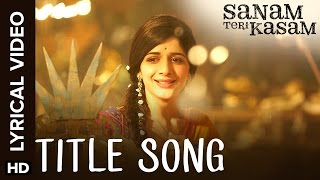 Lyrical: Sanam Teri Kasam | Title Song with Lyrics - YouTube