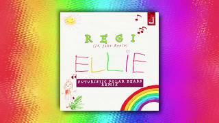 Regi   Ellie (Futuristic Polar Bears Remix)