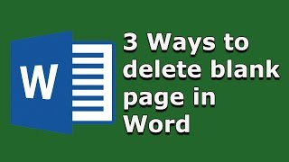 3 Ways to delete unwanted blank page in Word (2016-2020)