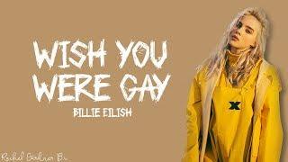 Billie Eilish   Wish You Were Gay (Lyrics)
