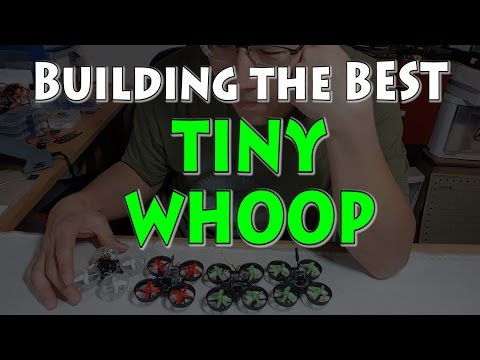 building-the-best-tiny-whoop