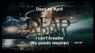 HD Dead By April - I Can't Breathe (sub Español/Lyrics)