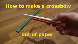 How to make a crossbow out of paper. homemade diy out of paper. how to make a crossbow at home