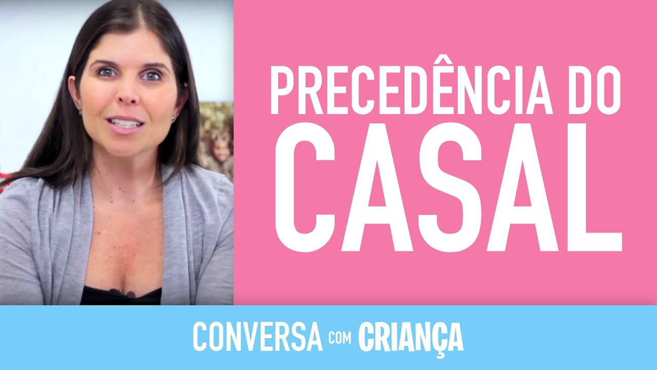 Precedência do Casal | Conversa com Criança