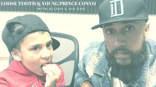 #FatherSonTalk : Loose Tooth & being a Young Prince