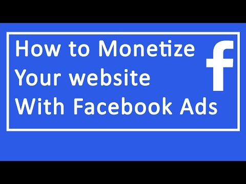 How to Monetize your website with Facebook Ads