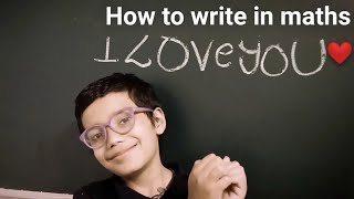 How to write I love you in Maths, I Love you in Maths
