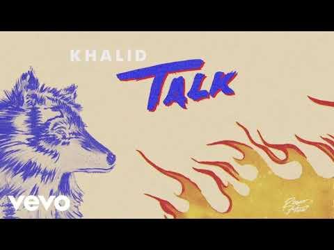 Khalid - Talk (Super Clean)