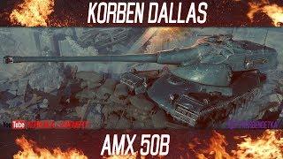 Korben Dallas-3 МЕСТО-AMX 50B-ГАЙДЫ ПО ТЯЖЕЛЫМ ТАНКАМ