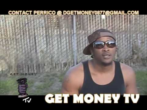 ((GET MONEY TV)) PERRICO I NEED IT FROM THE TOP...