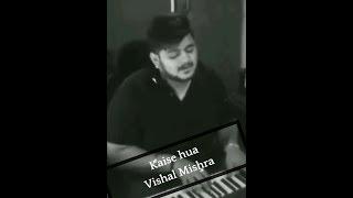 Kaise Hua Kabir Singh    Vishal Mishra Singing Live    Piano Unplugged