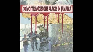10 Most Dangerous Places In Jamaica Full Documentary August 2017