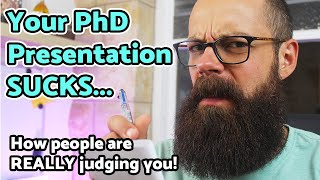 How people REALLY judge your PhD presentation! + FIXES