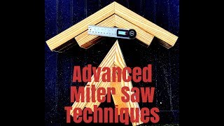 Advanced miter saw techniques (Easiest way to cut angles)