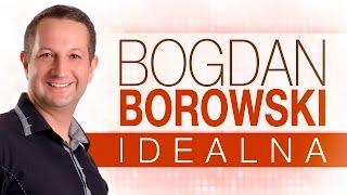 Bogdan Borowski - Idealna