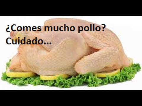 El peligro de la carne de pollo.