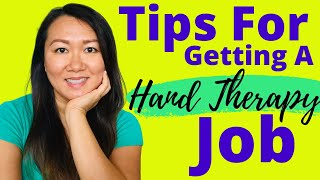 Tips For Getting A Job In Hand Therapy | Interview & Resume Tips | Hand Therapy Secrets