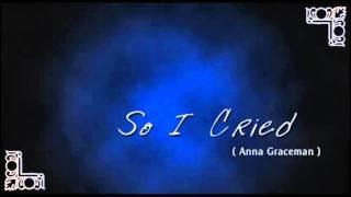 Anna Graceman - So I Cried
