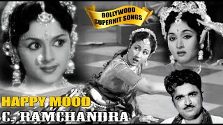 C Ramchandra Happy Mood Songs | Evergreen Old Bollywood Songs | Popular Hindi Songs