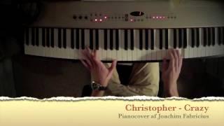 Christopher - Crazy (piano cover)